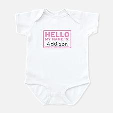 Hello My Name Is: Addison - Infant Bodysuit