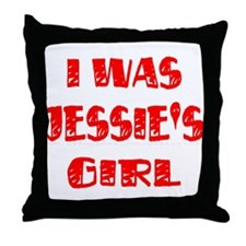 I Was Jessie's Girl Throw Pillow