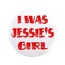 "I Was Jessie's Girl 3.5"" Button"