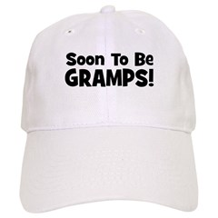 Soon To Be Gramps! Baseball Cap