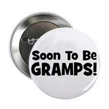 """Soon To Be Gramps! 2.25"""" Button"""