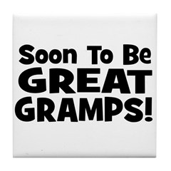 Soon To Be Great Gramps! Tile Coaster