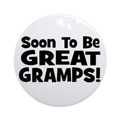 Soon To Be Great Gramps! Ornament (Round)