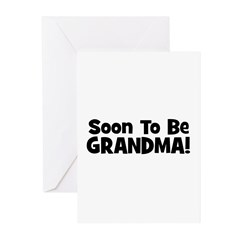 Soon To Be Grandma! Greeting Cards (Pk of 10)