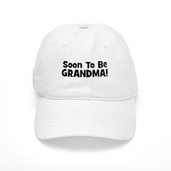 Soon To Be Grandma! Baseball Cap