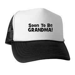 Soon To Be Grandma! Trucker Hat