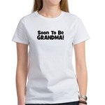 Soon To Be Grandma! Women's T-Shirt