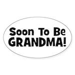Soon To Be Grandma! Oval Sticker