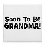 Soon To Be Grandma! Tile Coaster