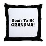 Soon To Be Grandma! Throw Pillow