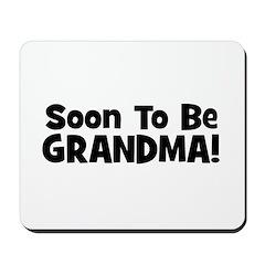 Soon To Be Grandma! Mousepad