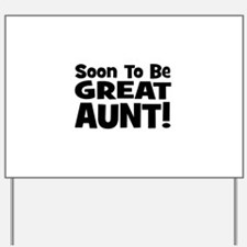 Soon To Be Great Aunt!  Yard Sign