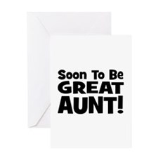 Soon To Be Great Aunt! Greeting Card