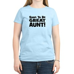 Soon To Be Great Aunt! T-Shirt