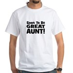Soon To Be Great Aunt! White T-Shirt