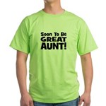 Soon To Be Great Aunt!  Green T-Shirt