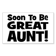 Soon To Be Great Aunt! Rectangle Decal