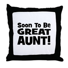 Soon To Be Great Aunt! Throw Pillow