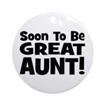 Soon To Be Great Aunt!  Ornament (Round)