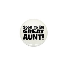 Soon To Be Great Aunt! Mini Button
