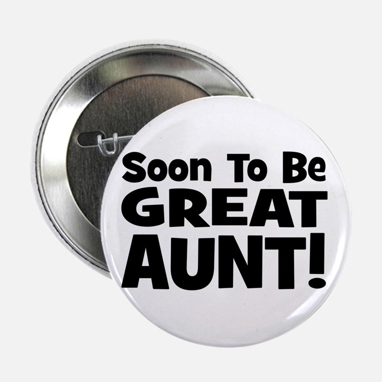"""Soon To Be Great Aunt! 2.25"""" Button"""