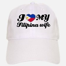I love my Filipina wife Baseball Baseball Cap
