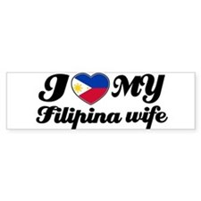 I love my Filipina wife Bumper Bumper Sticker