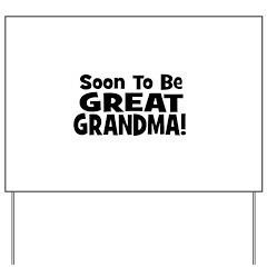 Soon To Be Great Grandma! Yard Sign