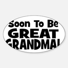 Soon To Be Great Grandma! Oval Decal