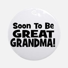 Soon To Be Great Grandma!  Ornament (Round)