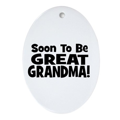 Soon To Be Great Grandma! Oval Ornament