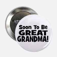 """Soon To Be Great Grandma! 2.25"""" Button"""