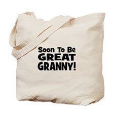 Soon To Be Great Granny!  Tote Bag