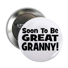 """Soon To Be Great Granny! 2.25"""" Button"""