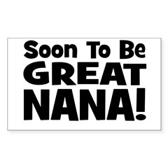 Soon To Be Great Nana! Rectangle Decal