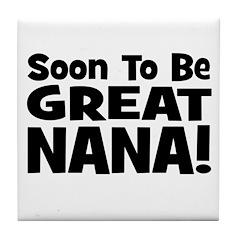 Soon To Be Great Nana! Tile Coaster