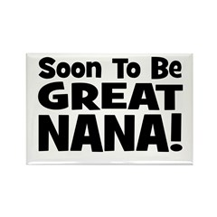 Soon To Be Great Nana! Rectangle Magnet