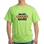 World's Coolest Uncle!  Green T-Shirt