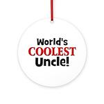 World's Coolest Uncle!  Ornament (Round)