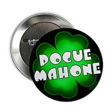 """Pogue Mahone Four Leaf Clover 2.25"""" Button"""