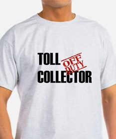 Off Duty Toll Collector T-Shirt