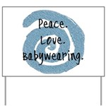 Peace. Love. Babywearing. Yard Sign