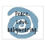 Peace. Love. Babywearing. Small Poster
