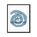 Peace. Love. Babywearing. Framed Panel Print