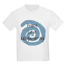 Peace. Love. Babywearing. T-Shirt