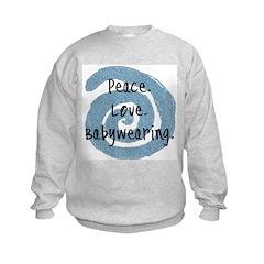 Peace. Love. Babywearing. Sweatshirt