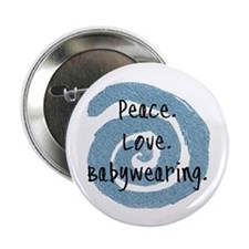 "Peace. Love. Babywearing. 2.25"" Button"