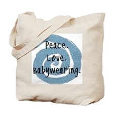 Peace. Love. Babywearing. Tote Bag