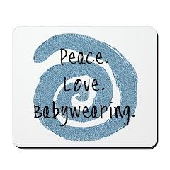 Peace. Love. Babywearing. Mousepad