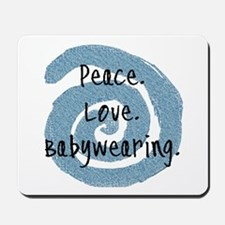Peace. Love. Babywearing. Mousepad